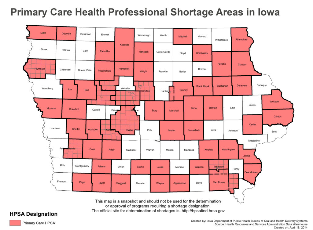 This map was created by the Iowa Department of Public Health using the U.S. Health Resources and Services Administration Data Warehouse. Information is a snapshot from April 2014. More up-to-date and interactive data can be accessed at http://hpsafind.hrsa.gov
