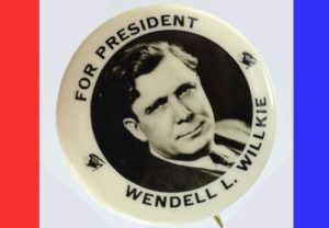 Wendell Willkie Campaign Button