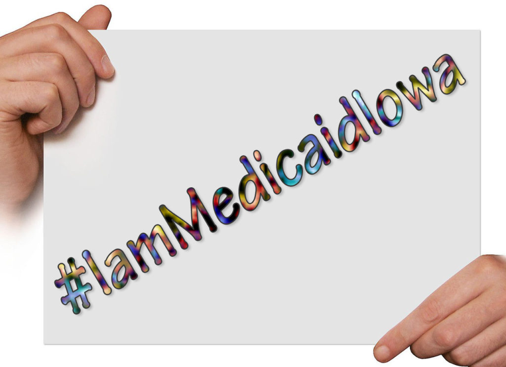 Disability Rights Iowa is encouraging Iowans to hold a #IamMedicaidIowa sign, take a photo and tell their story to lawmakers.